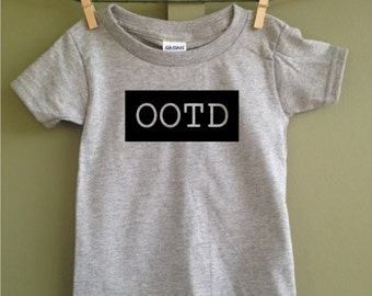 OOTD shirt, OOTD infant shirt, OOTD, toddler shirt, youth shirt,