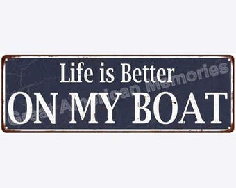 Blue Life is Better on My Boat Vintage Look Metal Sign 6x18 6180831