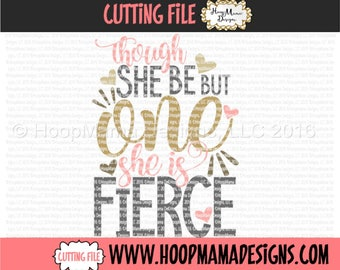 Birthday SVG Cutting File, Though She Be But ONE She Is Fierce, 1st Birthday  SVG dxf eps and png Files Cutting Machines Silhouette Cameo