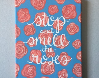 Stop and Smell the Roses Floral Quote Canvas 8x10 in.