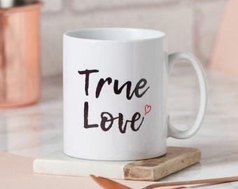 True Love Mug-mug for loved one-fun mug-True Love-mug for him-mug for her