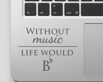 Laptop Decal Music Quote | Without Music Life Would Be Flat Decal | Laptop Sticker | Macbook Vinyl Sticker