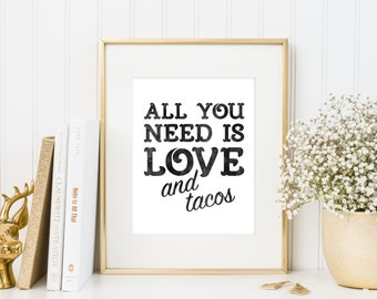 All You Need Is Love And Tacos | Downloadable Print | Instant Download | Gallery Wall | Printable