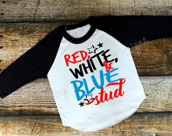 Red White and Blue Stud, 4th of July shirt, Boys 4th of July shirt, 4th of July shirt for boys, 4th of July outfit, Boys shirt