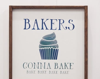 Bakers Gonna Bake - Wood Sign