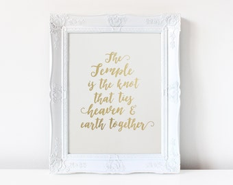 Temple is the Knot That Ties Heaven & Earth Together - Real Foil - LDS Art - Gold Foil - Foil Art - Handmade Print - Home Decor - Heaven