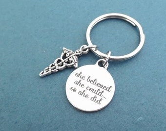 She believed, she could..., So she did, Medical, Insignia, Key chain, Nurse, RN, Doctor, Accomplishment, Key ring, Gift, Jewelry, Accessory
