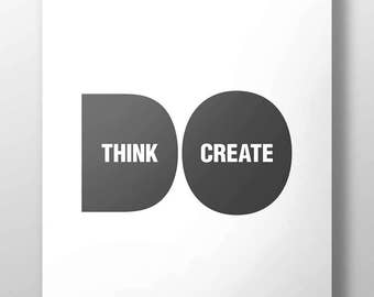 Poster, Think, Create, Do, Minimalism, Graphic Design, Motivational, Typography,
