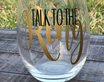 Talk To The Ring Wine Glass