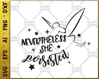 Nevertheless she persisted svg  fairy svg cute svg tee design svg cut cutting cuttable file silhouette cricut studio instant svg eps png dxf