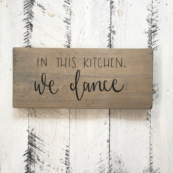 In This Kitchen We Dance Wood Sign