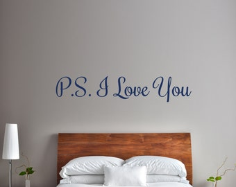 P.S. I Love You Style #1 - Vinyl Wall Decal Quote