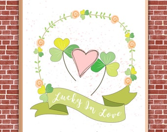 Lucky In Love - St Patrick's Day Print - 5x7 Instant Digital Download