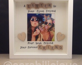 A sister is your first friend your best friend your forever friend