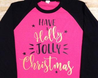 Have a Holly Jolly Christmas Raglan Shirt, Christmas Shirt, Christmas Gift