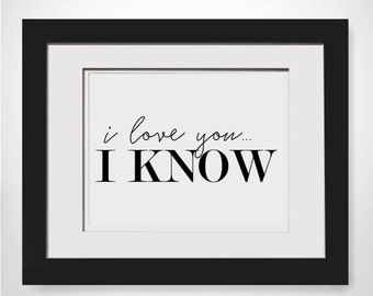 I Love You I Know|Carrie Fisher Quote|Framed Foil Print|Galactic Wall Art|Wedding Decor|Framed Movie Quote|1st Anniversary|Movie Lover Gift