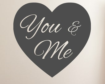 Your & Me - Love Wall Quite Mural - Wall Sticker, Decal, Stencil Transfer.