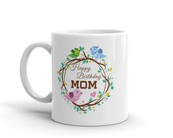 11 oz Coffee Mug: Happy Birthday Mom