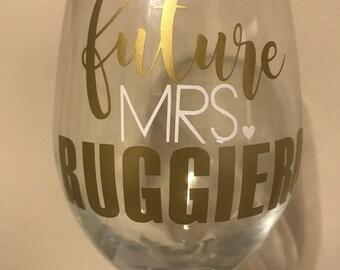 Future Mrs. Wine Glass - Custom Engagemnt Wine Glass