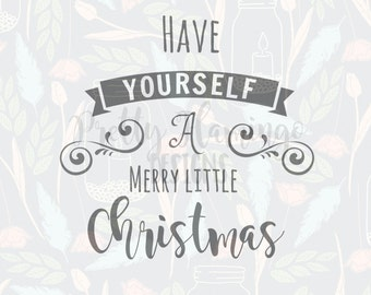 Christmas SVG, have yourself a merry little Christmas SVG, SVG file, cricut design space, silhouette studio, commercial use cutting file