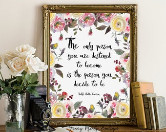 The only person you are destined to become Ralph Waldo Emerson Inspirational Printable wall art, motivational quote,Emerson quote printable