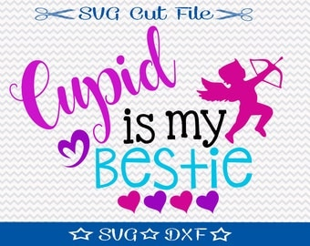 Cupid is My Bestie, SVG Cut File, Valentines Day SVG, Valentines SVG File, Valentine Cut File, Valentine svg Design, Cupid svg Cutting File