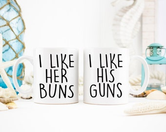 I Like His Guns I Like Her Buns, Couples Coffee Cups, Couples Mugs, Couples Gifts, Funny Gift for Couples, Unique Coffee Mugs, Fitness Mugs