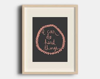 I Can Do Hard Things Art Print | 8x10 | Digital Print Art | Motivational | Quotes |