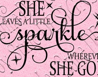 She leaves a little sparkle wherever she goes   SVG , PNG, JPEG