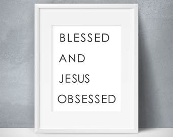 Blessed & Jesus Obsessed, Black White Religious Quote Art, Religious Quote Wall Decor, Blessed Wall Decor, Christian Chic Decor, Wall Quote