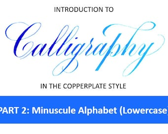 Calligraphy Part 2: Minuscule Copperplate Alphabet (Lowercase) - Instant Download