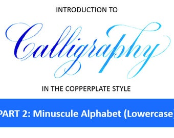 Calligraphy Part 2: Minuscule Copperplate Alphabet (Lowercase) - PDF Instant Download