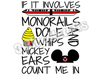 If It Involves Monorails Dole Whips and Mickey Ears Count Me in svg studio dxf pdf jpg