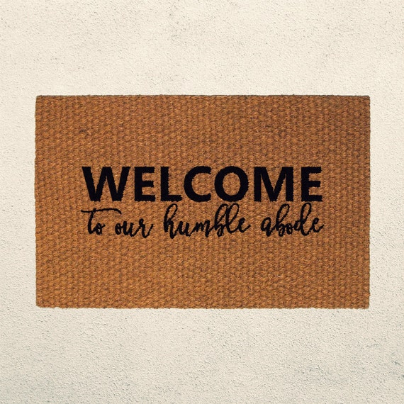 Welcome To Our Humble Abode: Welcome To Our Humble Abode Doormat Welcome Mat Hand