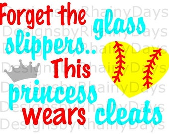 Buy 3 get 1 free! Forget the glass slippers.. this princess wears cleats cutting file, SVG, png, softball girl design