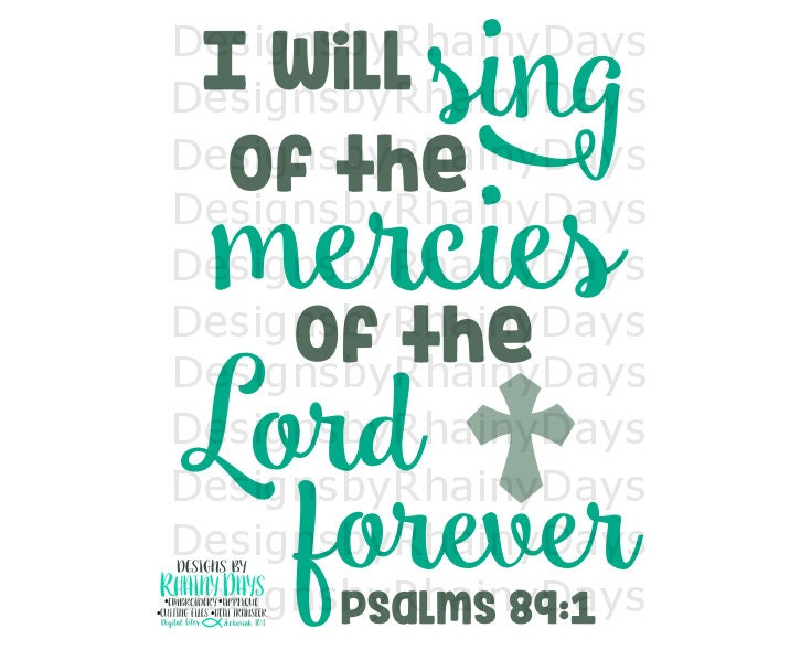 Buy 3 get 1 free! I will sing of the mercies of the Lord forever Psalms 89:1 cutting file, SVG, DXF, png, Christian Bible verse design