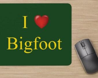 I love Bigfoot Mouse Pad