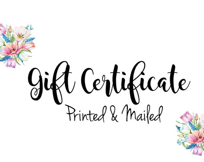 Gift Certificate / Gift Card / Printed & Mailed