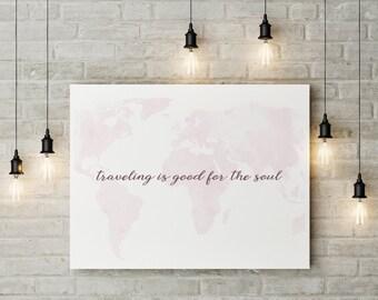 Travel Quote, Traveling Is Good For The Soul, Feminine Art, Adventure Print, Travel Poster, Wanderlust Print, Wanderlust Art, 10x8