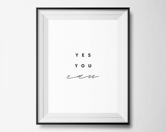 Yes You Can Print, Typography Print, Motivational Print, Minimalist Poster, Inspirational Art, Bedroom Decor, Quote Print, Instant Download