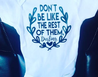Onesie® Don't be like the rest of them, darling- Baby Shower Gift- New Mom- New Baby babysuit- bodysuit- Pregnancy -Mother's Day- cute gifts