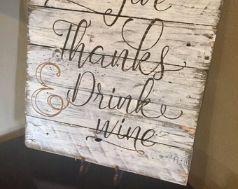 Give Thanks & Drink Wine