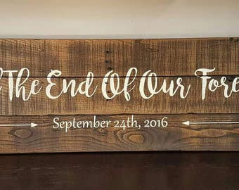 Until the end of our forever handmade wood sign 15x47, anniversary, wedding, wedding shower, custom sign, rustic, queen bed, king bed, gift