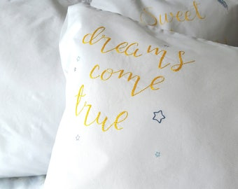 Dreams come true hand embroidered pillowcase