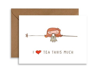 """I love tea Thiiis Much printable card, tea lover gift, girl hand drawn, instant download 5""""x7"""" greeting card, printable card"""