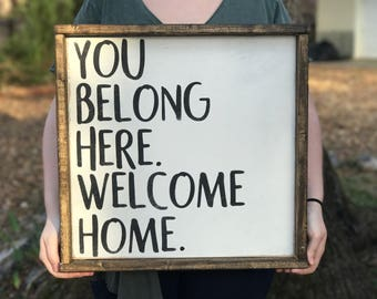 You Belong Here Welcome Home Sign