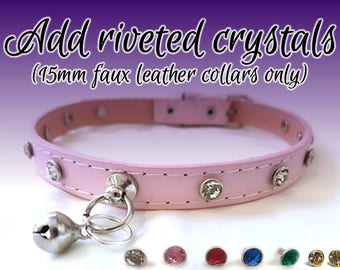 Add Riveted Crystals [15mm Faux Leather Collars and Cuffs Only]