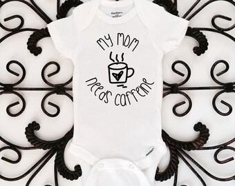 My mom needs caffeine onesie, baby onesie, coffee onesie, baby clothing