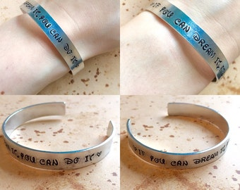 If you can dream it, you can do it - Hand Stamped Cuff Bracelet