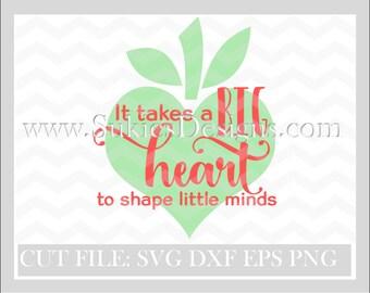Teacher svg, school svg,school svg files,back to school svg,teacher svg files: It takes a big heart to shape little minds SVG file